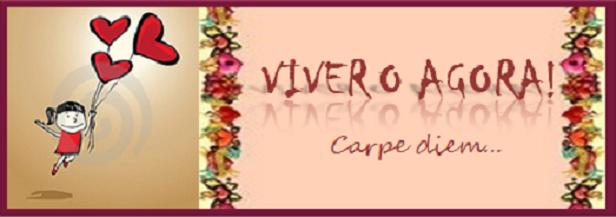 VIVER O AGORA!