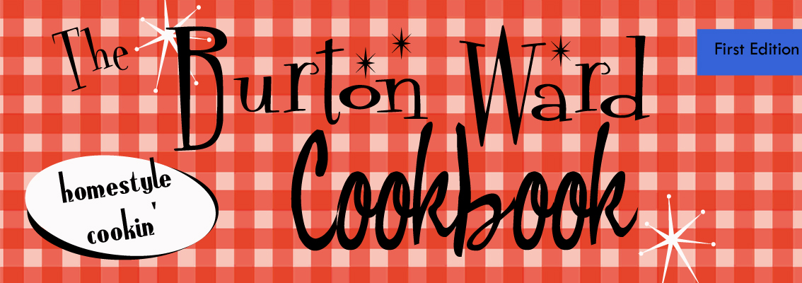 The Burton Ward Cookbook