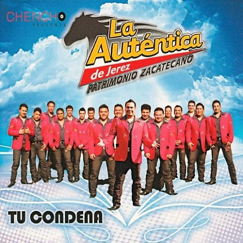 Banda La Autentica de Jerez - Tu Condena 2010 Tu+condena