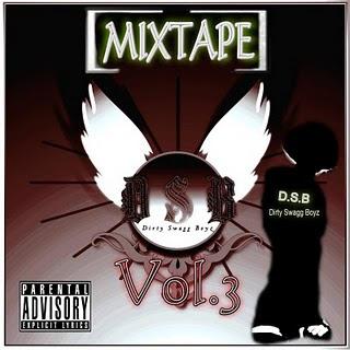 MIXTAPE: D.S.B (Dirty Swagg Boyz) Vol.3