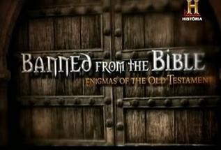 Banidos da Bíblia: Enigmas do Antigo Testamento