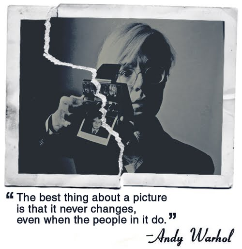 The Best Thing About A Picture Is That It Never Changes Even When The People In It Do - Andy Warhol