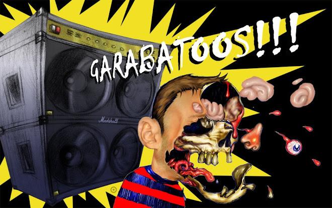 GARABATOOS!!