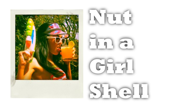 Nut in a Girl Shell