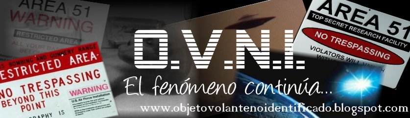 O.V.N.I. El fenómeno continúa ...