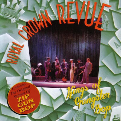 Royal Crown Revue: Kings Of Gangster Bop (1994)