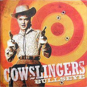 Cowslingers: Bullseye (2005)
