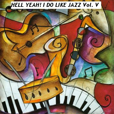 Hell YEah, I DO Like Jazz, Vol. V