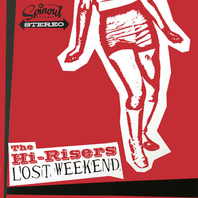 Thi Hi-Risers: Lost Weekend (2004)