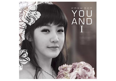 2NE1 Park Bom You And I