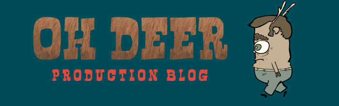 The Oh Deer Production Blog