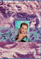 We Want To Live: The Primal Diet!