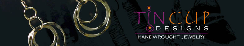 Tin Cup Designs Handwrought Jewelry