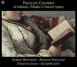 Couperin - La Sultanne, Preludes, Concerts royaux - Bernardini, Joye et al @320