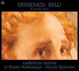 Belli - Il Nuovo stile - Laurens, Le Poème Harmonique, Vincent Dumestre (flac)
