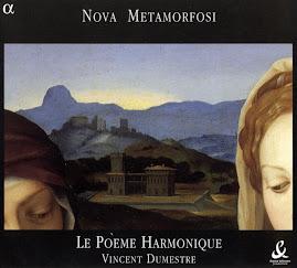 Nova Metamorfosi - Le Poeme Harmonique, Dumestre (Ape)