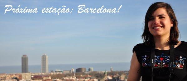 Próxima estação: Barcelona!