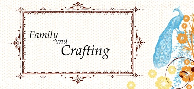 Family and Crafting