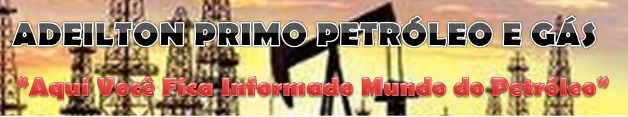 ADEILTON PRIMO PETRÓLEO & GÁS