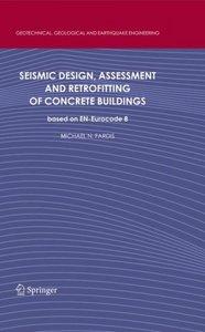 Seismic Design Assessment And Retrofitting Of Concrete Buildings