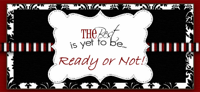 Ready or Not!