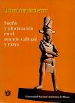 """""""Sueño y alucinación en el mundo Náhuatl y Maya"""""""