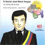 El Doctor José María Vargas, un héroe de la paz
