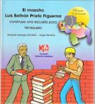 El maestro Luis Beltrán Prieto Figueroa construye una escuela para Venezuela