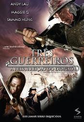 Baixar Filme Três Guerreiros   A Ressurreição do Dragão (Dublado) Online Gratis