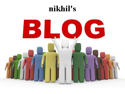 WELCOME TO NIKHIL'S BLOG