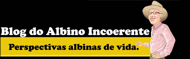 Blog do Albino Incoerente