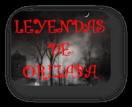 leyendas de Orizaba Ver.