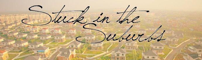 Stuck in the Suburbs Fashion Blog