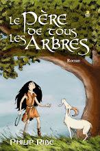 Le Père de tous les arbres. Editions Farel. Roman illustré à partir de 11 ans.