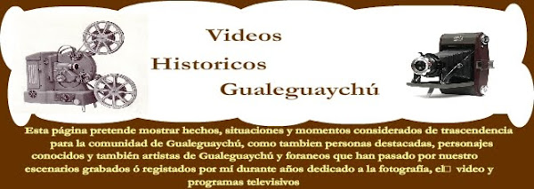 Videos Historicos Gualeguaychú