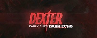 Dexter Dark Echo
