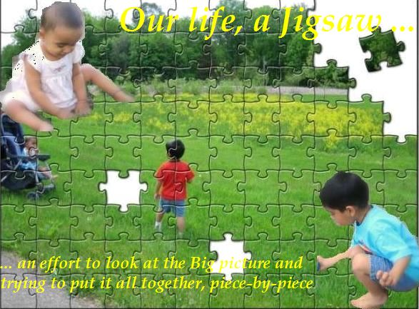 Our life, a Jigsaw