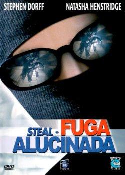 Baixar Filmes Download   Steal: Fuga Alucinada (Dublado) Grátis