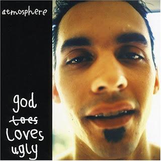 Atmosphere God Loves Ugly