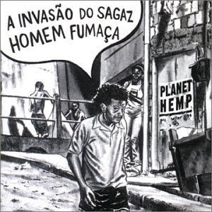 Planet Hemp A Invasao Do Sagaz Homem Fumaca