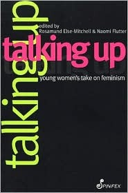 Talking Up: Young Women's Take on Feminsim
