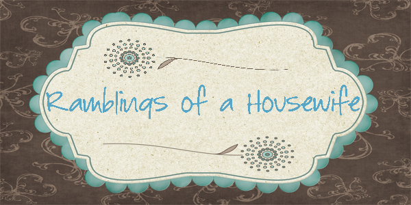 Ramblings of a Housewife