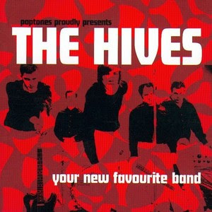 Hives - Your New Favorite Band