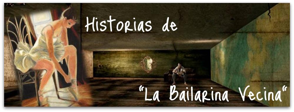 Historias de La Bailarina Vecina