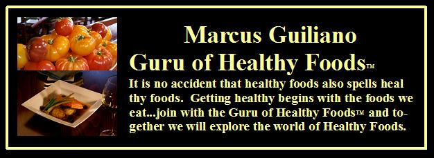 Marcus Guiliano-Guru of Healthy Foods