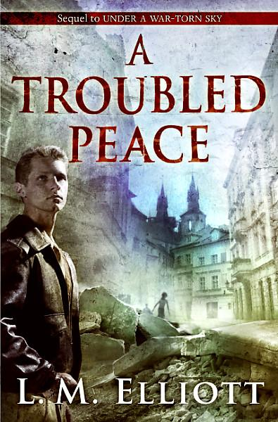 Kiss The Book A Troubled Peace By L M Elliott border=