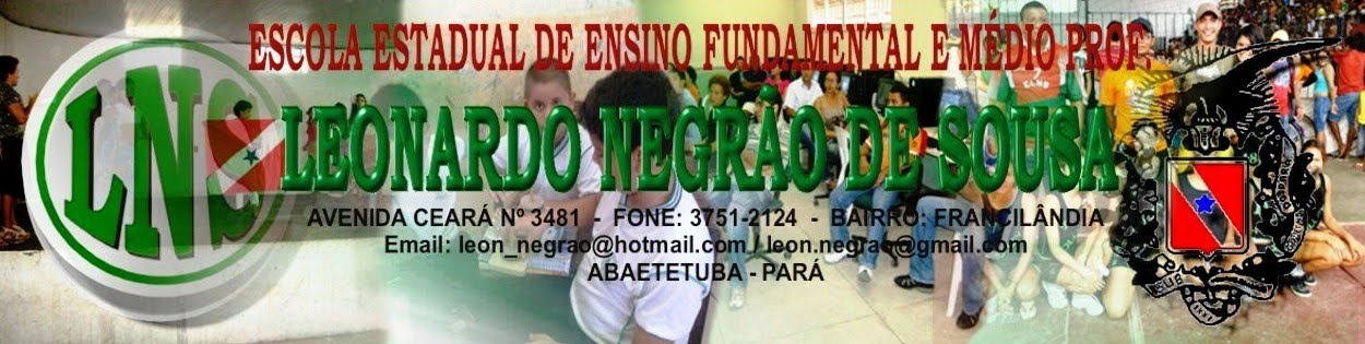 Escola Estadual de Ensino Fundamental e Médio Prof. Leonardo Negrão de Sousa.