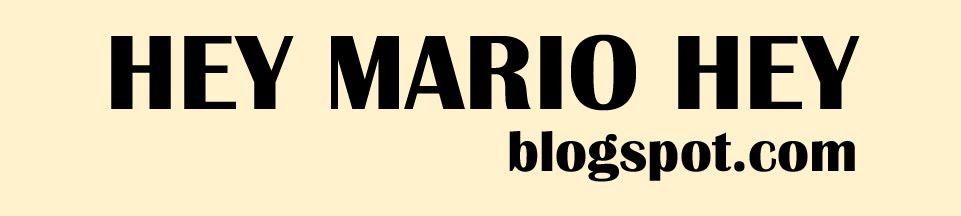 HEY MARIO HEY