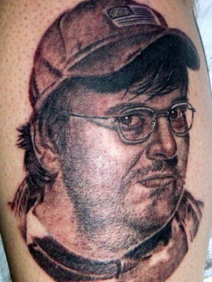 And no, Michael Moore did not have this tattoo