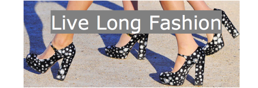 Live Long Fashion